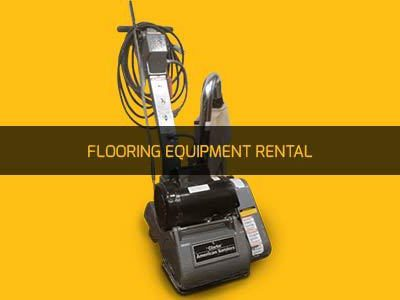 FLOORING EQUIPMENT RENTAL