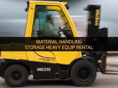 MATERIAL HANDLING, STORAGE HEAVY EQUIP RENTAL